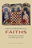 Image de Neighboring Faiths: Christianity, Islam, and Judaism in the Middle Ages and Today