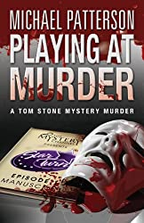 Playing at Murder (Tom Stone mystery murder Book 1)