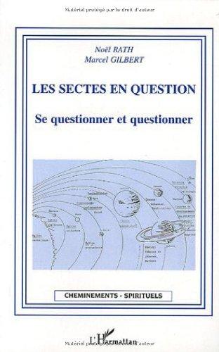 Les sectes en question : Se questionner et questionner