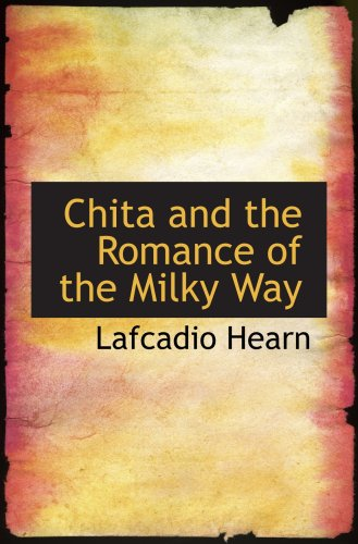 Chita and the Romance of the Milky Way