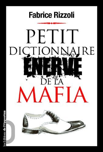 Petit dictionnaire énervé de la mafia