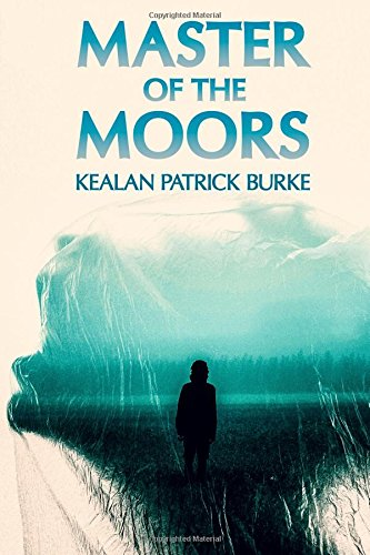 Master of the Moors por Kealan Patrick Burke