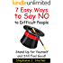 7 Easy Ways to Say NO to Difficult People (Stand up for Yourself Book 1)