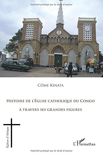 Histoire de l'église catholique du Congo à travers ses grandes figures : 1938-1993