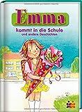 Emma. Emma kommt in die Schule und andere Geschichten