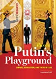 Russia: Putin's Playground: Empire, Revolution, and the new Tsar (Lightning Guides)