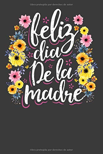 Dia Co (Feliz Dia De La Madre: Floral Mother's Day Gift College Ruled Lined Journal Notebook 120 Pages)