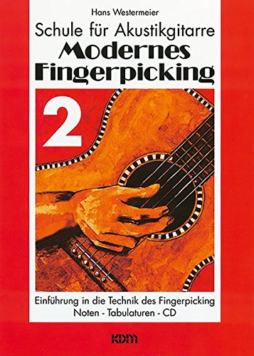 Schule für Akustikgitarre: Modernes Fingerpicking 2. Einführung in die Technik des Fingerpicking. Noten - Tabulaturen - CD.