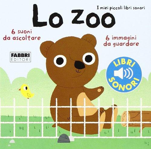 I miei piccoli libri sonori - Lo zoo