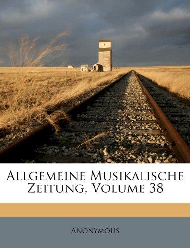 Allgemeine Musikalische Zeitung, Volume 38
