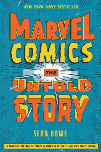 Marvel Comics: The Untold Story (English Edition)