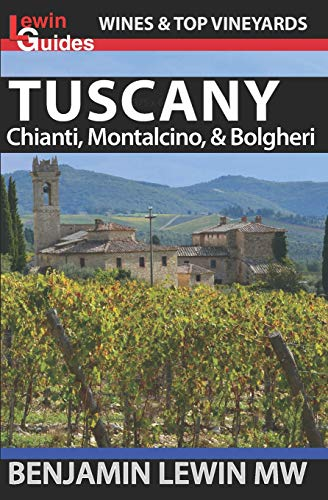 Wines of Tuscany: Chianti, Montalcino, and Bolgheri (Guides to Wines and Top Vineyards, Band 16)