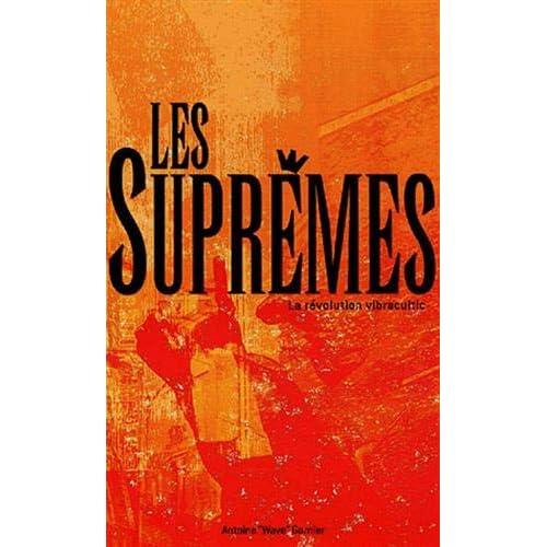 Les Suprêmes, la révolution Vibracultic