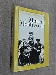 Maria Montessori: A Biography by Rita Kramer (1978-03-30)