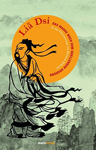 Liä Dsi: Das wahre Buch vom quellenden Urgrund (Fernöstliche Klassiker)