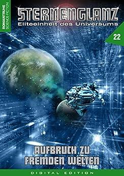 STERNENGLANZ – Eliteeinheit des Universums 22: Aufbruch zu fremden Welten