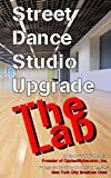 Street Dance Studio Upgrade - The Lab (Super Power Practice Book 1)