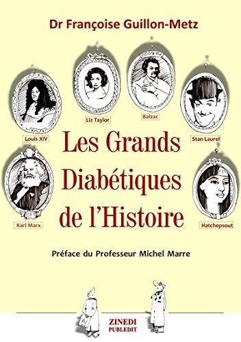 Les grands diabétiques de l'histoire par Françoise Guillon-Metz