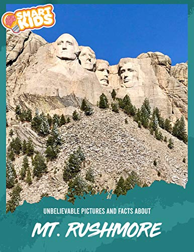Unbelievable Pictures and Facts About Mt. Rushmore (English Edition)