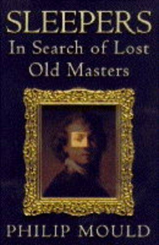 Sleepers: In Search of Lost Old Masters
