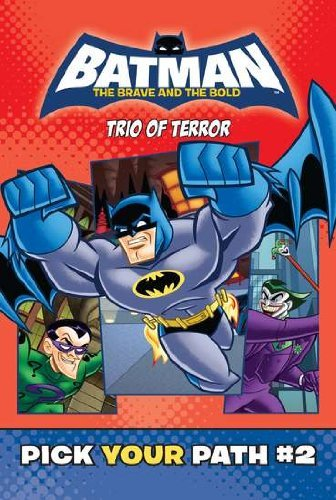 Trio of Terror (Batman: The Brave & the Bold - Pick Your Path) by Tracey West (20-Jan-2011) Paperback