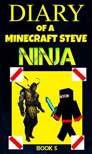 Diary of a Minecraft Steve Ninja Book 5 (Ninja Steve ...
