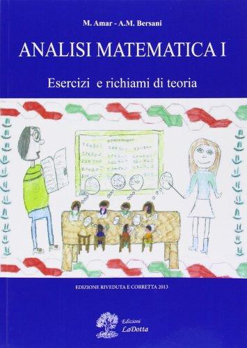Analisi matematica. Esercizi e richiami di teoria: 1