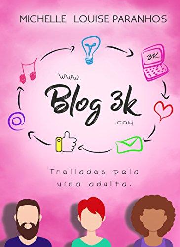 Blog 3k: Trollados Pela Vida Adulta (Portuguese Edition)