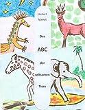 Das ABC der seltsamen Tiere: Ein Lesebuch für Kleine und Große