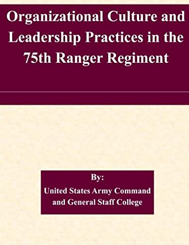 Organizational Culture and Leadership Practices in the 75th Ranger Regiment