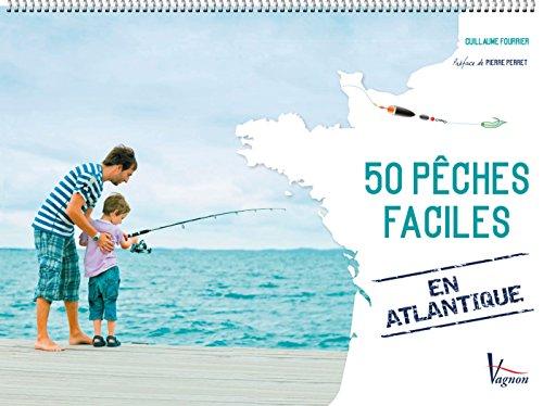 50 pêches faciles en Atlantique par Guillaume Fourrier