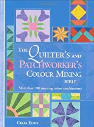 Quilter's and Patchworker's Colour Mixing Bible