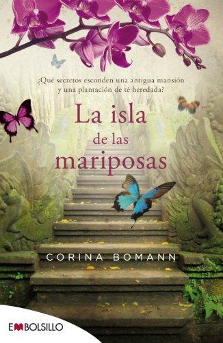 La Isla De Las Mariposas. ¿Qué Secretos Esconden Una Antigua Mansión Y Una Plantación De Té Heredada? (EMBOLSILLO) por Corina Bomann