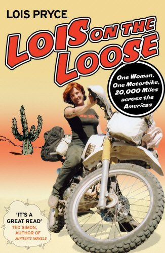Lois on the Loose by Lois Pryce (2007-03-01)