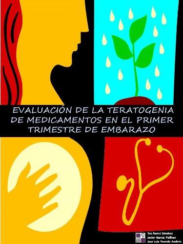 EVALUACIÓN DE LA TERATOGENIA DE MEDICAMENTOS EN EL PRIMER TRIMESTRE DE EMBARAZO. por Eva Romá Sánchez