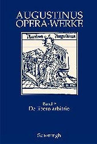 Augustinus Opera /Werke: De libero arbitrio: Der freie Wille: Bd 9