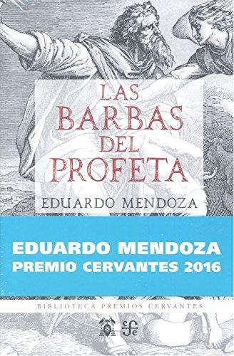 Barbas del profeta, las (Premio Cervantes 2016) (Biblioteca  Premios Cervantes) por Eduardo Mendoza