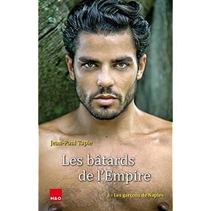 Les bâtards de l'Empire, Tome 3 : Les garçons de Naples