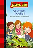Attention, fragile ! (J'aime lire) (French Edition)