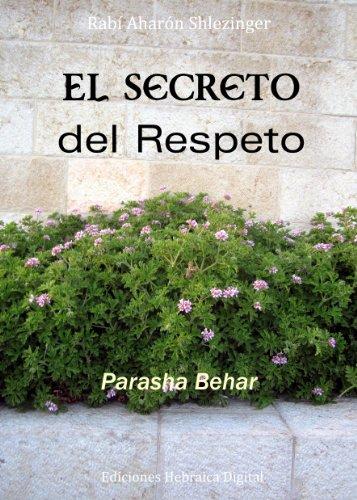 El Secreto del Respeto (La Parashá en profundidad) por Aharón Shlezinger