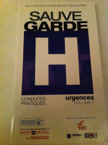 Sauvegarde H. Conduites pratiques urgence - Volume 1