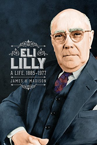eli-lilly-a-life-1885-1977-by-james-h-madison-2006-08-01