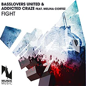 Basslovers United & Addicted Craze feat. Melina Cortez-Fight