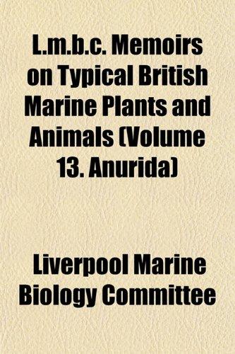 L.m.b.c. Memoirs on Typical British Marine Plants and Animals (Volume 13. Anurida)