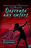 Descente aux enfers (Chroniques célestes – Livre III) (French Edition)