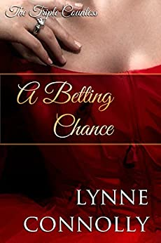 A Betting Chance (The Triple Countess Book 4) by [Connolly, Lynne]
