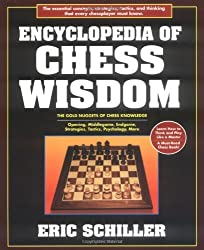 Encyclopedia Of Chess Wisdom (Chess books) by Eric Schiller (1998-11-01)