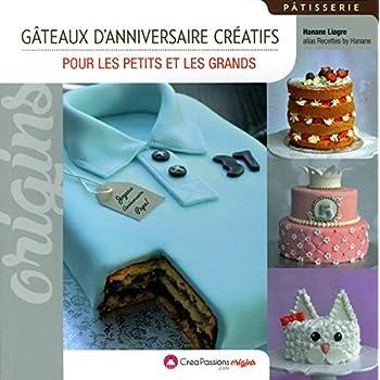 Gâteaux d'anniversaire créatifs - Pour les petits et les grands