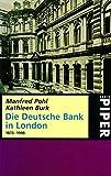 Die Deutsche Bank in London 1873-1998 - Manfred Pohl, Kathleen Burk
