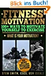Fitness Motivation: 100+ Ways to Moti...